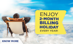 Get 2 Months Billing Holiday per year
